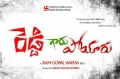 Reddy Garu Poyaru First Look Posters
