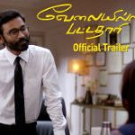 Velai Illa Pattathari 2 Official Trailer