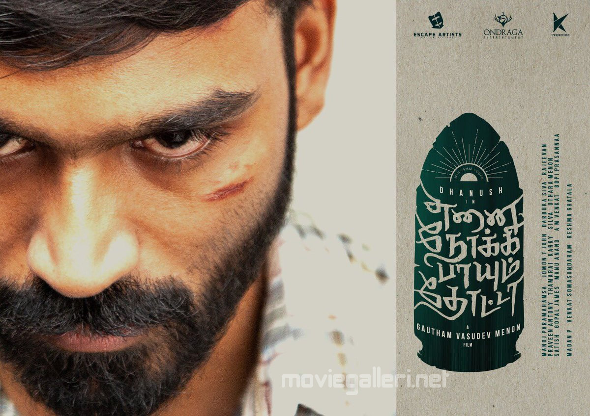 Hero Dhanush Enai Noki Paayum Thota Movie New Posters