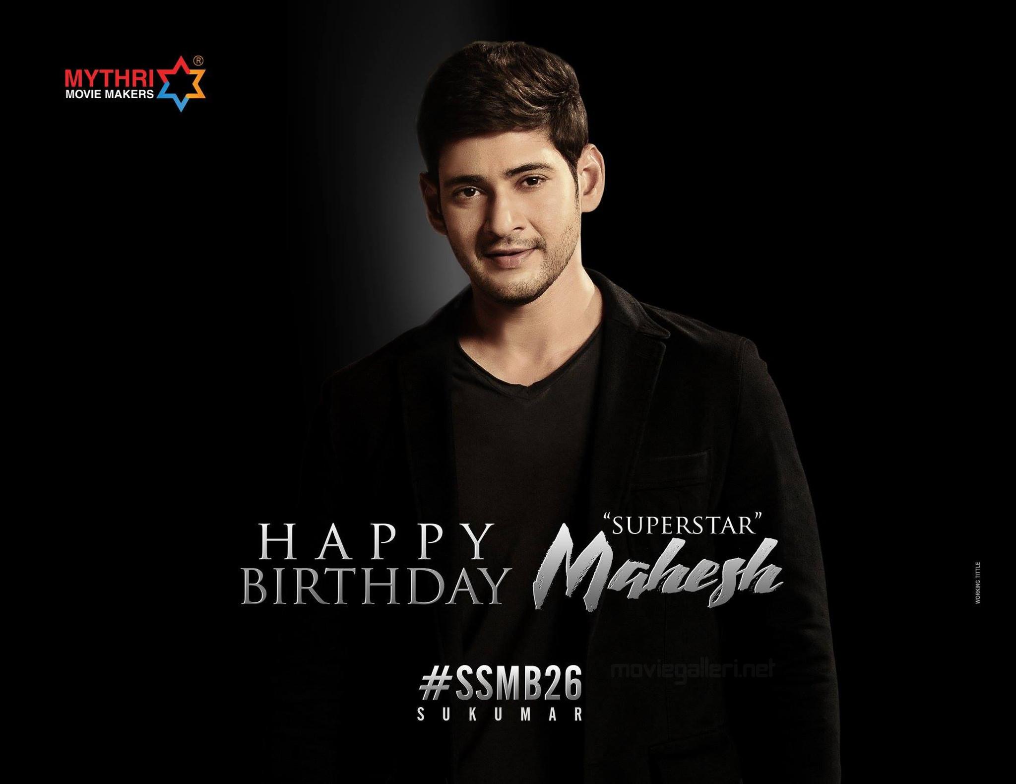 Mythri Movie Makers Sukumar SSMB26 Team wishes Mahesh Babu Birthday Poster HD