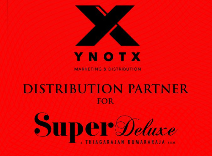 YNOTX to be the Distribution Partner for Super Deluxe Movie