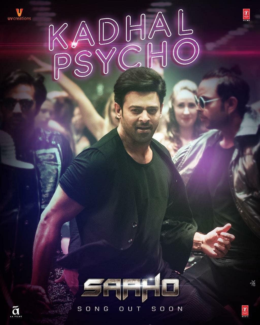 Prabhas Saaho Movie First Single Kadhal Psycho Posters